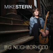 Big Neighborhood by Mike Stern