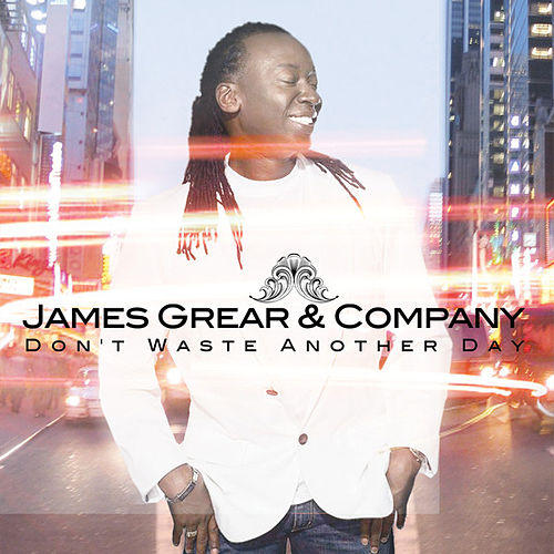 Play & Download Don't Waste Another Day by James Grear | Napster