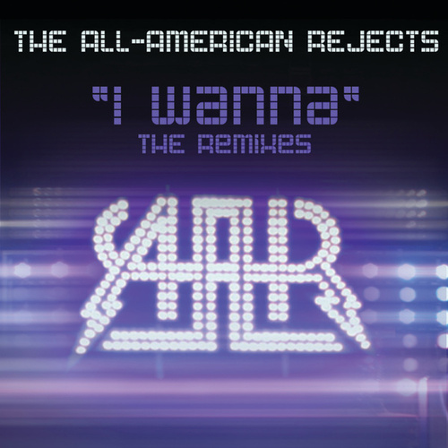 Play & Download I Wanna by The All-American Rejects | Napster