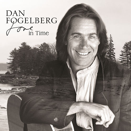 Play & Download Love In Time by Dan Fogelberg | Napster