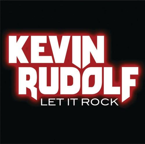 Let It Rock by Kevin Rudolf