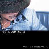 Play & Download Who Is Jill Scott? - Words and Sounds, Vol. 1 by Jill Scott | Napster
