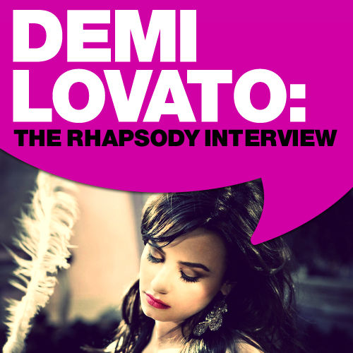 Play & Download Demi Lovato: The Rhapsody Interview by Demi Lovato | Napster