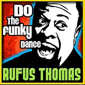 Play & Download Do The Funky Dance by Rufus Thomas | Napster