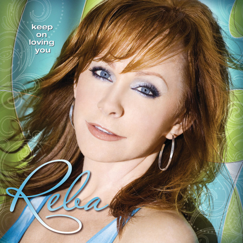 Keep On Loving You by Reba McEntire