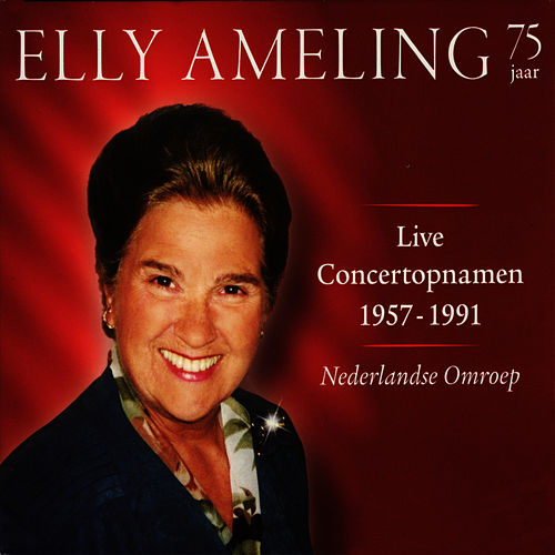 Elly Ameling - Live Concert Recordings 1957-1991 by Elly Ameling