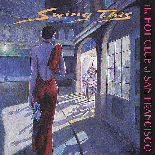 Play & Download Swing This by The Hot Club Of San Francisco | Napster