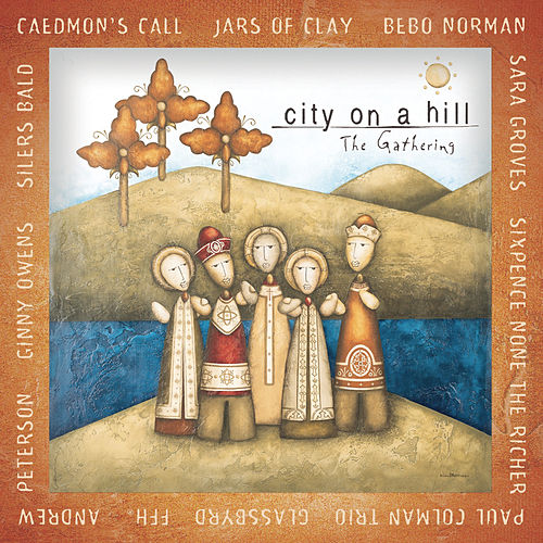Play & Download City On A Hill: The Gathering by Various Artists | Napster