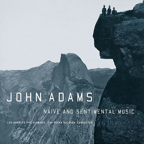 Play & Download Naive and Sentimental Music by John Adams | Napster
