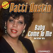 Baby Come To Me And Other Hits by Patti Austin