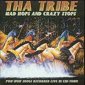 Play & Download Mad Hops and Crazy Stops by Tha Tribe | Napster