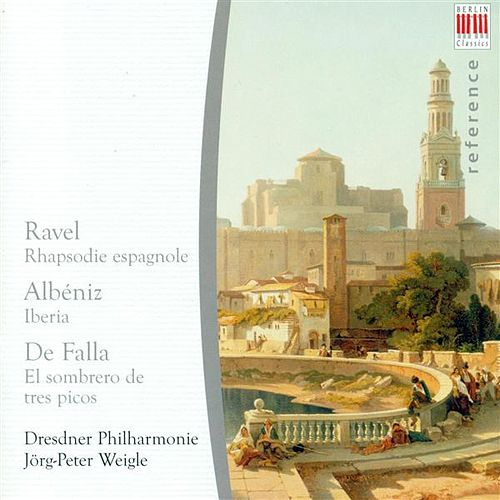 RAVEL, M.: Rapsodie espagnole / ALBENIZ, I.: Iberia (arr. E.F. Arbos) / FALLA, M. de: The 3-Cornered Hat (Dresden Philharmonic, Weigle) by Jorg-Peter Weigle