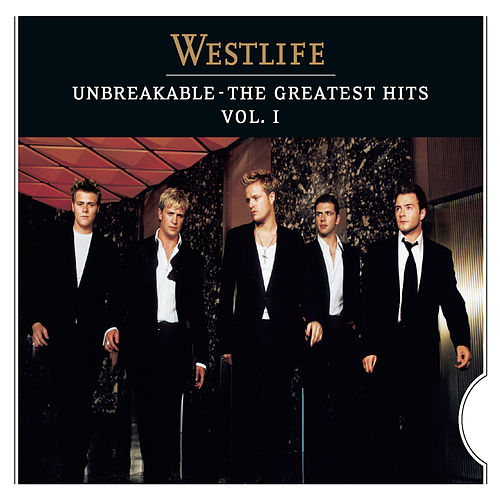 Unbreakable:The Greatest Hits by Westlife