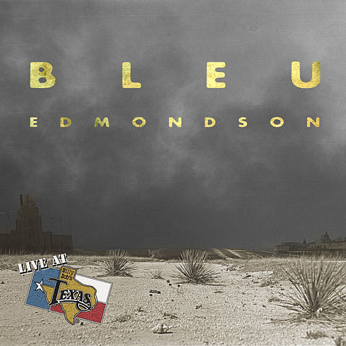Play & Download Live at Billy Bob's Texas by Bleu Edmondson | Napster
