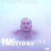 Play & Download Raw Emotions: North American Tuba Concertos by Timiothy Buzbee | Napster