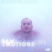 Raw Emotions: North American Tuba Concertos by Timiothy Buzbee