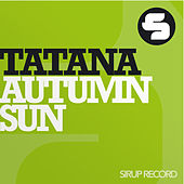Autumn Sun by DJ Tatana