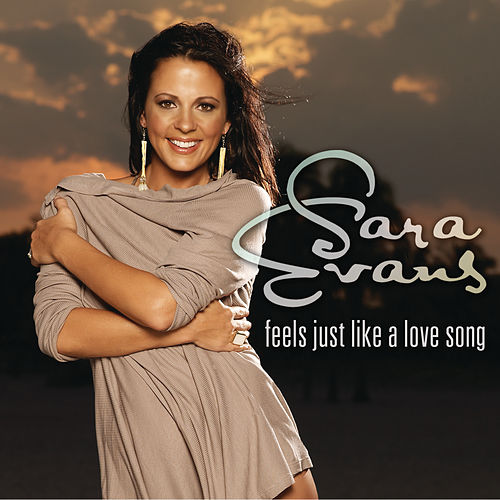 Play & Download Feels Just Like A Love Song by Sara Evans | Napster