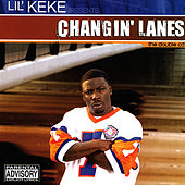 Changin' Lanes by Lil' Keke