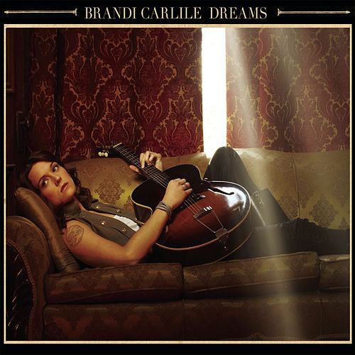The Firewatcher S Daughter Brandi Carlile: Dreams (Single) By Brandi Carlile