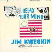 Play & Download Relax Your Mind by Jim Kweskin | Napster