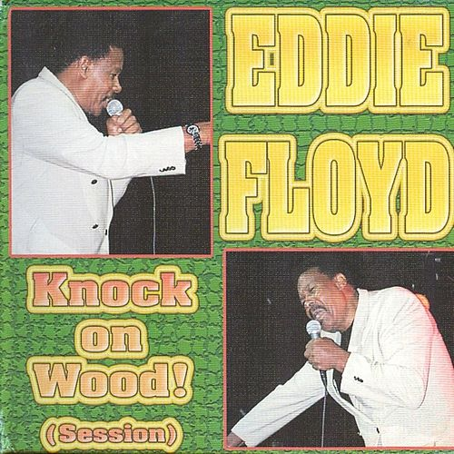 Play & Download Knock on Wood (Session) by Eddie Floyd | Napster
