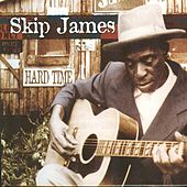 Hard Time by Skip James