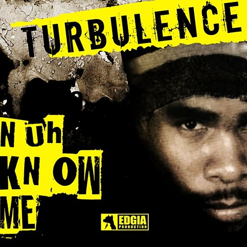 Play & Download Nuh Know Me (Zipo riddim) by Turbulence | Napster
