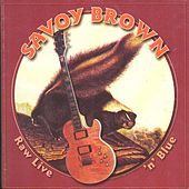 Raw Live' n' Blue by Savoy Brown