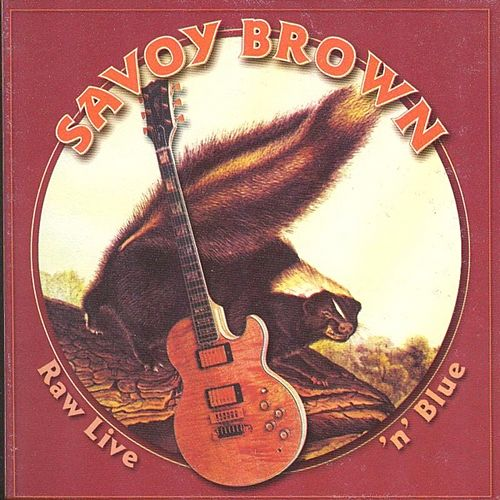 Play & Download Raw Live' n' Blue by Savoy Brown | Napster