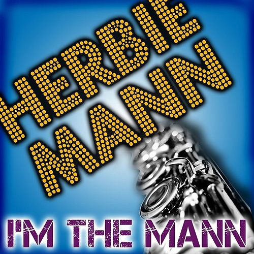 Play & Download I'm The Mann by Herbie Mann | Napster