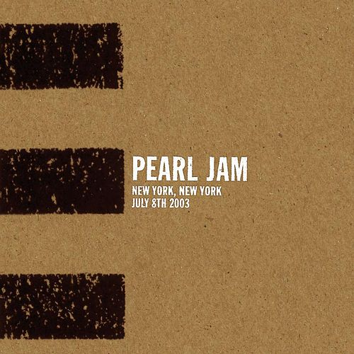 Play & Download New York, July 8, 2003 by Pearl Jam | Napster