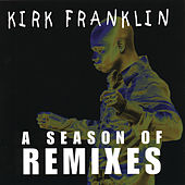 Season Of Remixes by Kirk Franklin