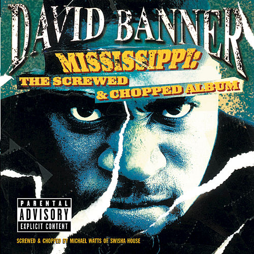 Mississippi: Screwed... by David Banner