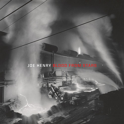 Play & Download Blood From Stars by Joe Henry | Napster