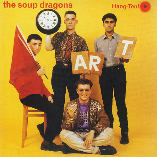 Hang-Ten! by The Soup Dragons