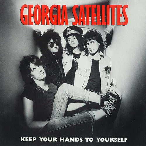 Keep Your Hands To Yourself / Can't Stand The Pain [Digital 45] by Georgia Satellites