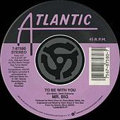 Play & Download To Be With You / Green-Tinted Sixties Mind [Digital 45] by Mr. Big | Napster
