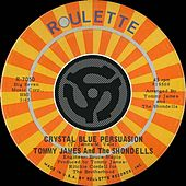 Crystal Blue Persuasion / I'm Alive by Tommy James and the Shondells