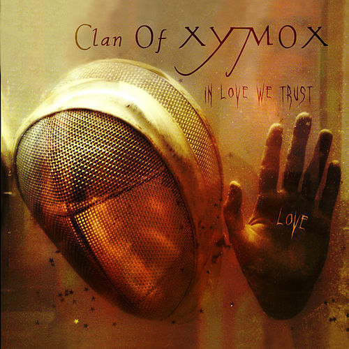Play & Download In Love We Trust by Clan of Xymox | Napster