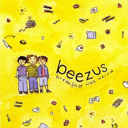 Play & Download Breakfast Was Weird by Beezus | Napster