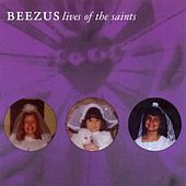 Play & Download Lives Of the Saints by Beezus | Napster