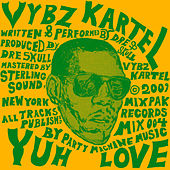 Play & Download Yuh Love by VYBZ Kartel | Napster
