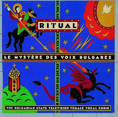 Play & Download Le Mystere Des Voix Bulgares: Ritual by Le Mystere Des Voix Bulgares | Napster