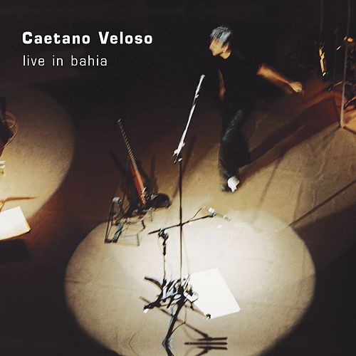 Play & Download Live in Bahia by Caetano Veloso | Napster