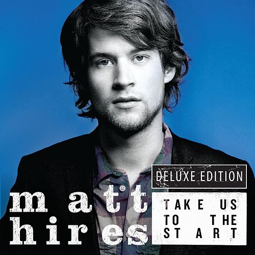 Play & Download Take Us To The Start by Matt Hires | Napster