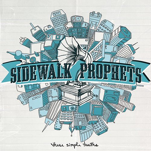 Play & Download These Simple Truths by Sidewalk Prophets | Napster