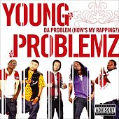 Play & Download Da Problem [How's My Rapping?] by Young Problemz | Napster