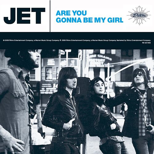 Are You Gonna Be My Girl [Deluxe EP] by Jet
