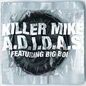 Play & Download A.D.I.D.A.S. by Killer Mike | Napster